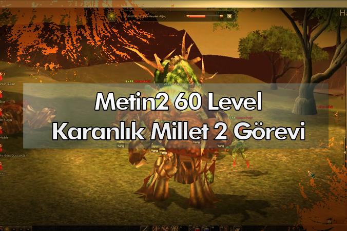 Metin2 karanlık millet 2 görevi nasıl yapılır?